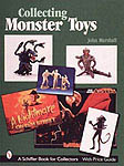 Collecting Monster Toys - A Schiffer Book for Collectors
