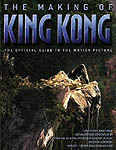 The Making of King Kong - The Official Guide to the Motion Picture